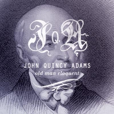 Sixth President John Quincy Adams (1767-1848)