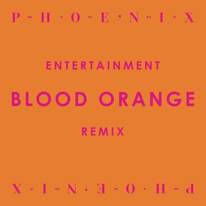 Entertainment (Blood Orange Remix) - Phoenix
