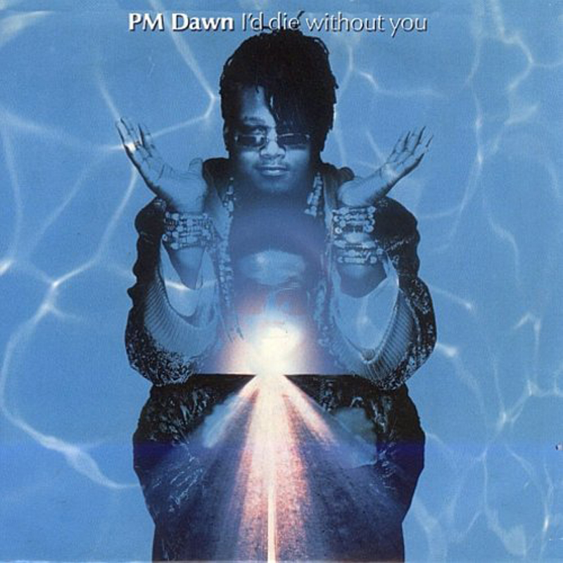 I'd Die Without You - PM Dawn