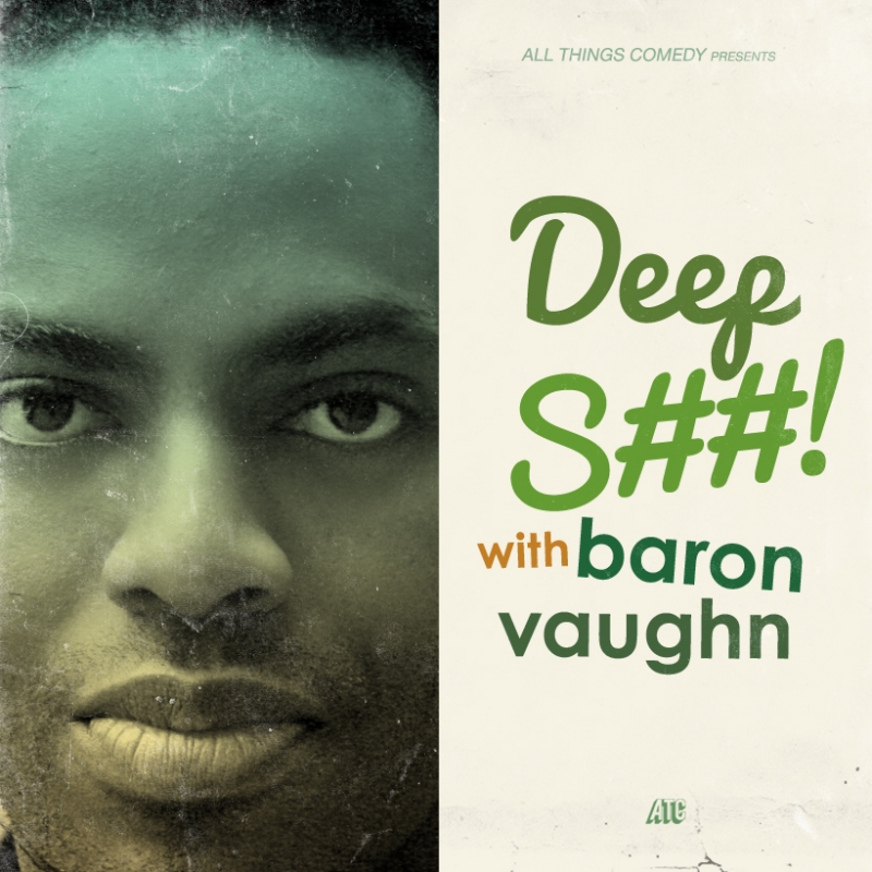 Deep Shit with Baron Vaugh